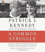 A Common Struggle : TK - Patrick J Kennedy