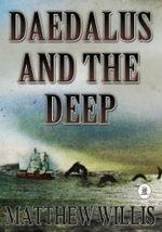 Daedalus and The Deep - Matt Willis