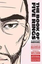 The Book of Five Rings : A Graphic Novel - Miyamoto Musashi