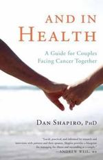 And in Health : A Guide for Couples Facing Cancer Together - Dan Shapiro