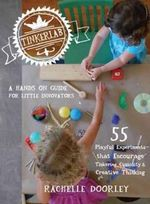 Tinkerlab : A Hands-On Guide for Little Inventors - Rachelle Doorley