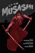Musashi : A Graphic Novel - Sean Michael Wilson
