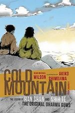 Cold Mountain : The Legend of Han Shan and Shih Te, the Original Dharma Bums - Sean Michael Wilson