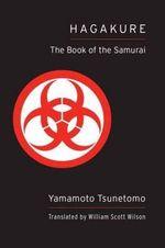Hagakure (Shambhala Pocket Classic) : The Book of the Samurai - Yamamoto Tsunetomo