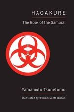 Hagakure : The Book of the Samurai - Yamamoto Tsunetomo