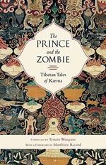 The Prince and the Zombie : Tibetan Tales of Karma - Tenzin Wangmo