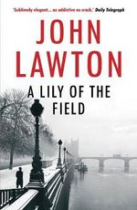 A Lily of the Field - John Lawton