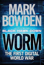 Worm : The First Digital World War - Bowden Mark
