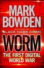 Worm : The First Digital World War - Mark Bowden