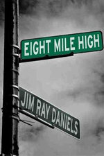 Eight Mile High - Jim Ray Daniels