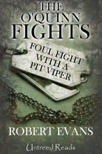 Foul Fight with a Pit Viper : The O'Quinn Fights - Robert Evans