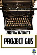 Project Gus - Andrew Sarewitz