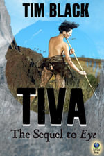 Tiva : The Sequel to EYE - Tim Black