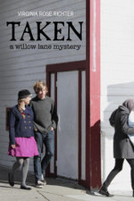Taken (A Willow Lane Mystery, #4) - Virginia Rose Richter