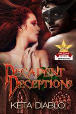 Decadent Deceptions - Keta Diablo