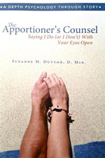 The Apportioner's Counsel - Saying I Do (or I Don't) with Your Eyes Open - Susanne M. Dutton
