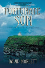 Fortunate Son : A Novel of the Greatest Trial in Irish History - David Marlett