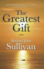 The Greatest Gift - Michael John Sullivan