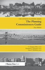 Planning Commissioners Guide : A Critical View of the British Experience - C. Gregory Dale