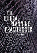 The Ethical Planning Practitioner : Communities, Networks and Governance - Jerry Weitz