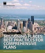 Sustaining Places : Best Practices for Comprehensive Plans - David R Godschalk
