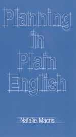 Planning in Plain English : Writing Tips for Urban and Environmental Planners - Natalie Macris