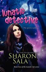 Lunatic Detective - Sharon Sala