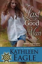 The Last Good Man - Kathleen Eagle
