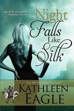 Night Falls Like Silk - Kathleen Eagle