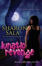 Lunatic Revenge : Lunatic Life - Sharon Sala
