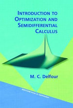 Introduction to Optimization and Semidifferential Calculus : Volume 2 - Michael C. Delfour