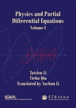 Physics and Partial Differential Equations : Volume 1 - Tatsien Li