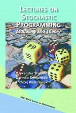 Lectures on Stochastic Programming : Modeling and Theory - Alexander Shapiro