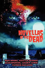 Novellas of the Dead - Rick Adam Lewis Patrick Macadoo Moore