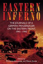 Eastern Inferno : The Journals of a German Panzerjager on the Eastern Front, 1941-43 - Hans Roth