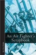 An Air Fighter's Scrapbook - Ira Jones