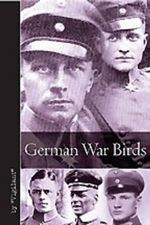 German War Birds : An Airman's Diary of the Last Year of the War - Vigilant