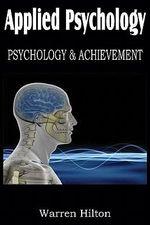 Applied Psychology, Psychology and Achievement - Warren Hilton