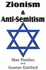 Zionism and Anti-Semitism - Max Nordau