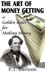 The Art of Money Getting - P. T. Barnum