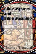 Bible Mystery and Bible Meaning - Judge Thomas Troward