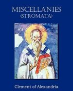 Miscellanies (Stromata) - Clement of Alexandria