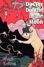 Doctor Dolittle in the Moon - Hugh Lofting