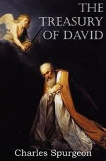 The Treasury of David : 30 Biblical Principles for Better Health - Charles Spurgeon