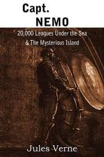 Capt. Nemo - 20,000 Leagues Under the Sea & the Mysterious Island - Jules Verne