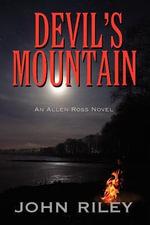 Devil's Mountain : An Allen Ross Novel - John Riley