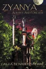 Zyanya : Always and Forever - Greta Benavides-Adame