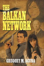 The Balkan Network - Gregory M. Acuna