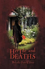 Her Life and Deaths - Belinda Jane Clifton