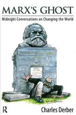 Marx's Ghost : Midnight Conversations on Changing the World - Charles Derber